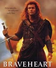 Braveheart, you can take our lives, but you can never take our freedom.