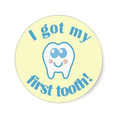 First tooth.
